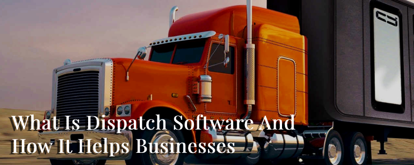 What Is Dispatch Software